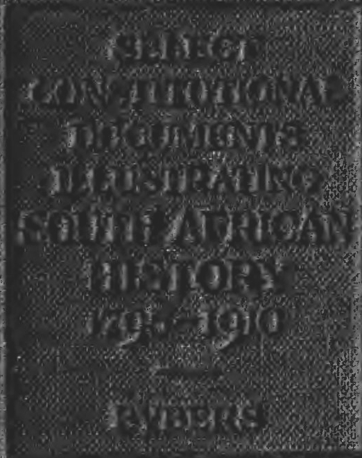 Select Constitutional Documents Illustrating South African History 1795-1910